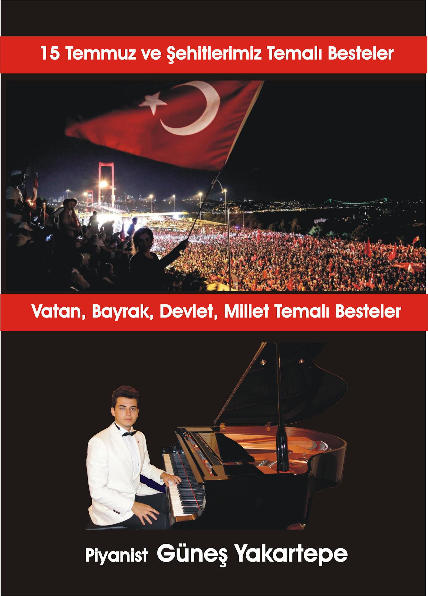 Nota Şiir Kitabı ÖN KAPAK 15 Temmuz Bayrak VatanÜlkeYurt Millet Türkiye Şiirleri Besteleri Notaları Kitap.Yeni Şair Besteci Güneş Yakartepe