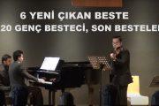 6 Yeni Çıkan Beste. 2019 Genç Besteciler, Son Besteler, 6 Şarkı, Türkü ve Enstrümantal Eser Bestesi